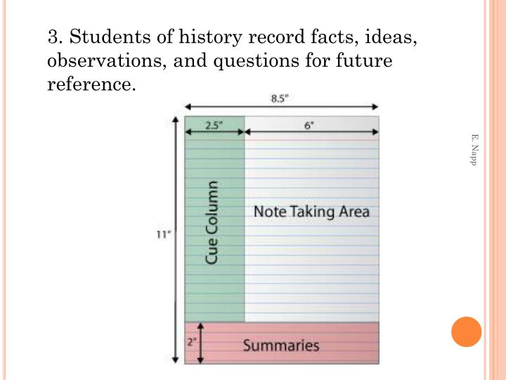 3. Students of history record facts, ideas,