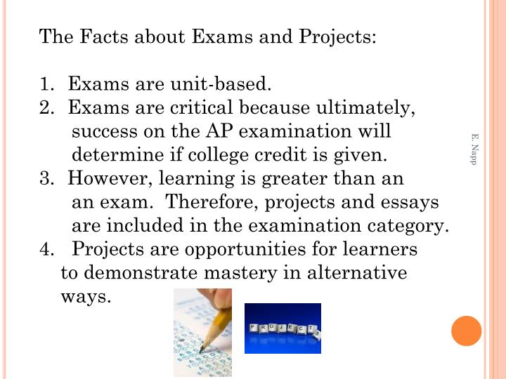 The Facts about Exams and Projects: