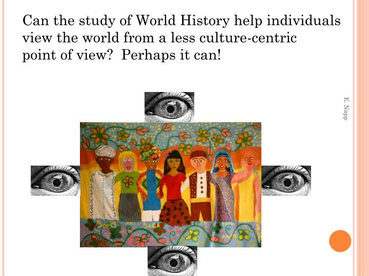 Can the study of World History help individuals