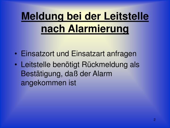 Meldung bei der Leitstelle nach Alarmierung