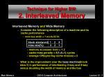 technique for higher bw 2 interleaved memory