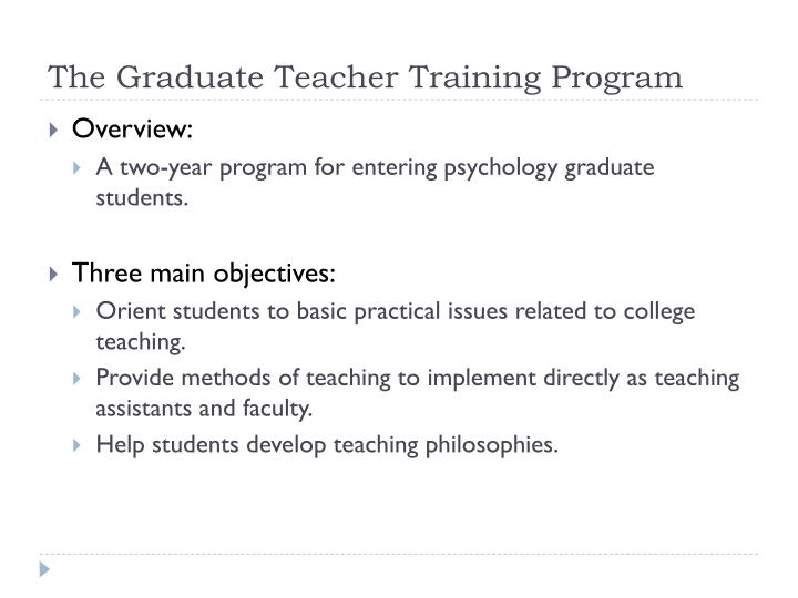 The Graduate Teacher Training Program