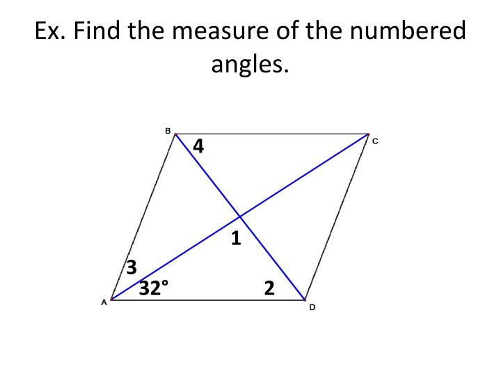 Ex. Find the measure of the numbered angles.