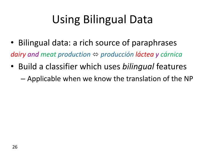 Using Bilingual Data