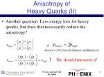 anisotropy of heavy quarks ii