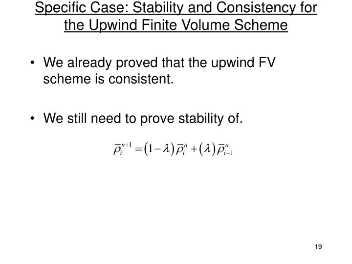 Specific Case: Stability and Consistency for the Upwind Finite Volume Scheme