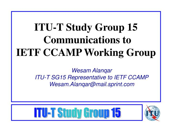 Itu t study group 15 communications to ietf ccamp working group