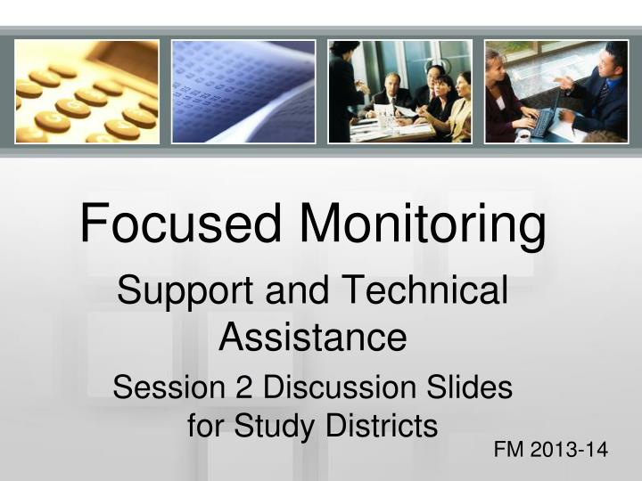 Focused monitoring