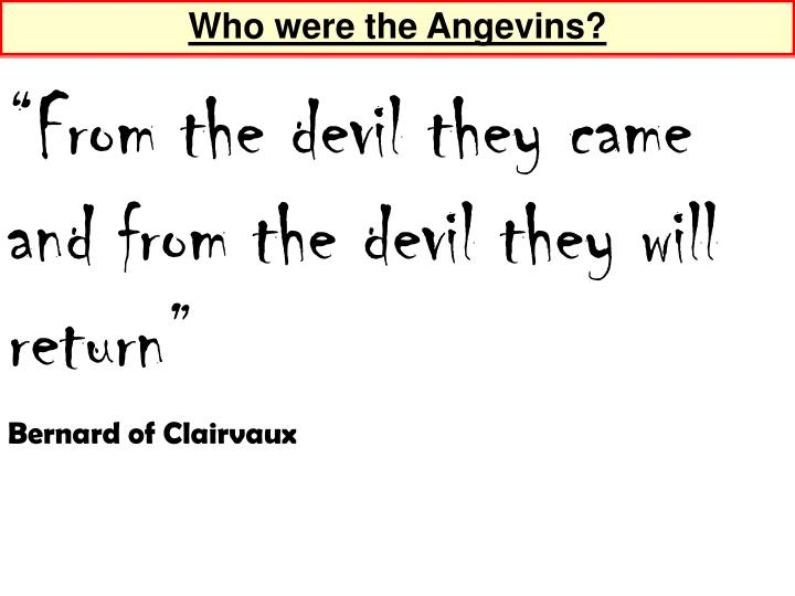 Who were the Angevins?