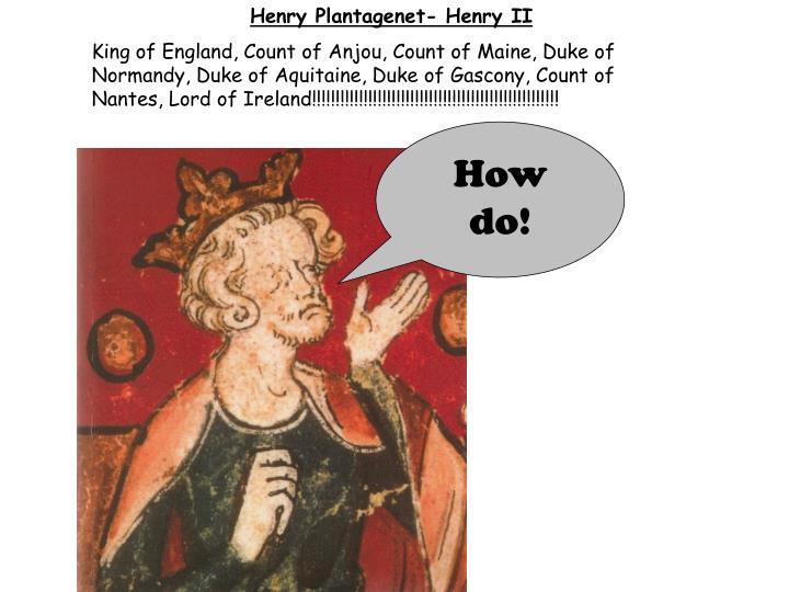 Henry Plantagenet- Henry II
