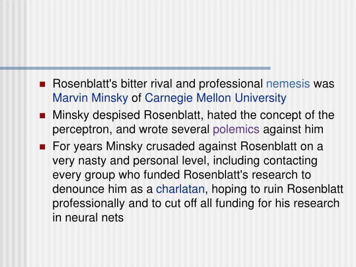 Rosenblatt's bitter rival and professional