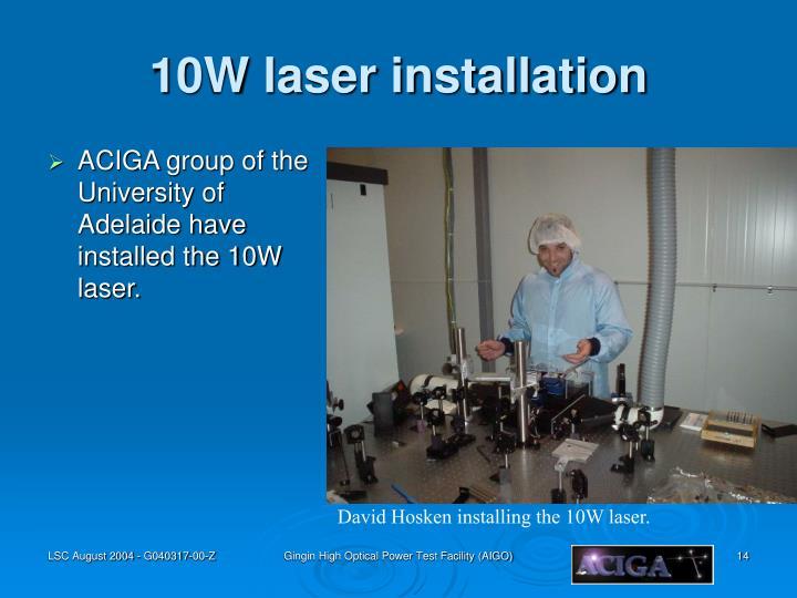 10W laser installation