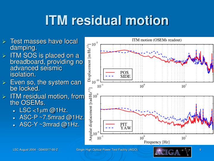 ITM residual motion