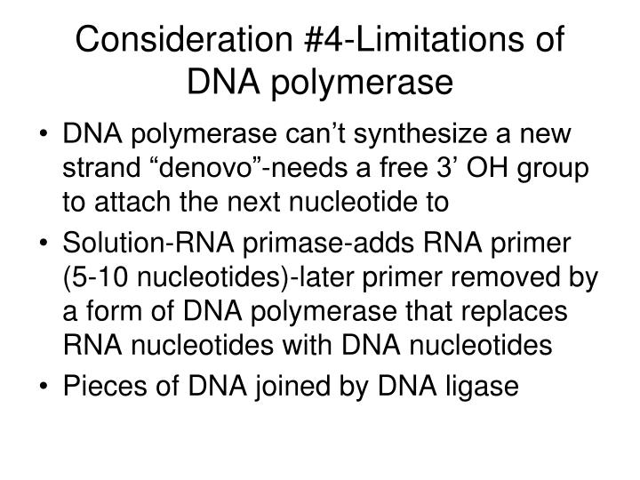 Consideration #4-Limitations of DNA polymerase