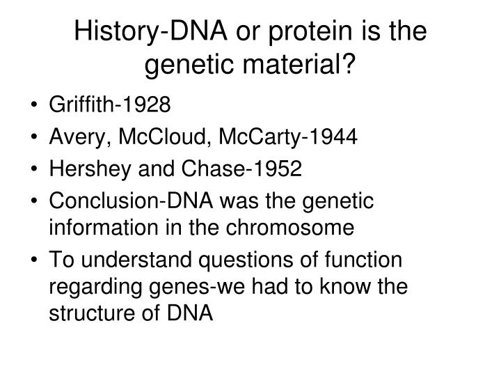 History-DNA or protein is the genetic material?