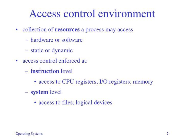 Access control environment