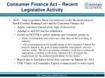 consumer finance act recent legislative activity1