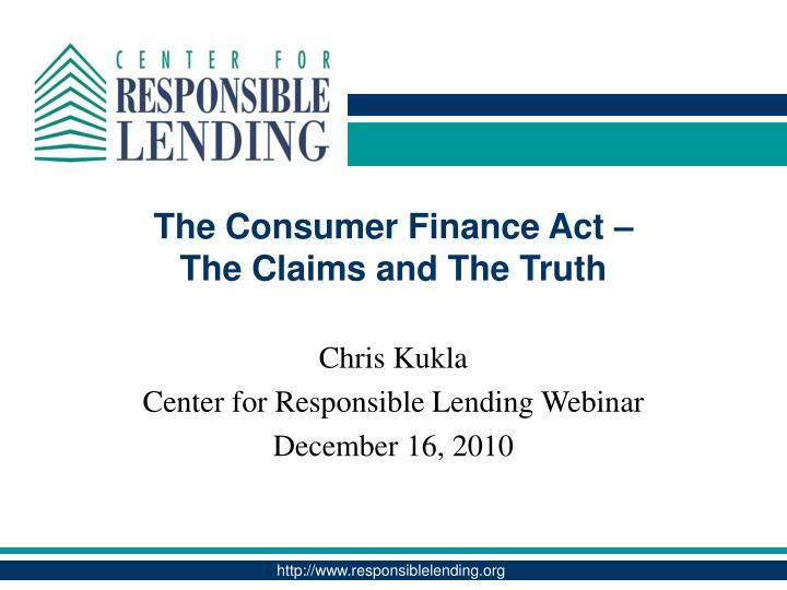 The consumer finance act the claims and the truth
