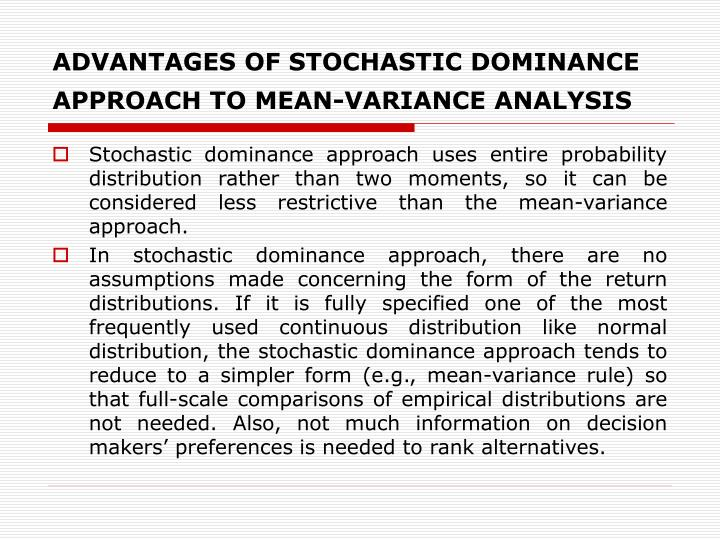 ADVANTAGES OF STOCHASTIC DOMINANCE APPROACH TO MEAN-VARIANCE ANALYSIS
