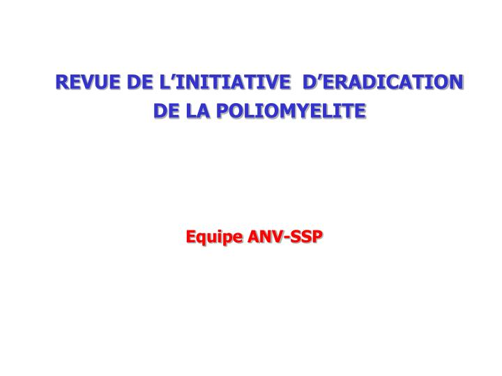 REVUE DE L'INITIATIVE  D'ERADICATION DE LA POLIOMYELITE