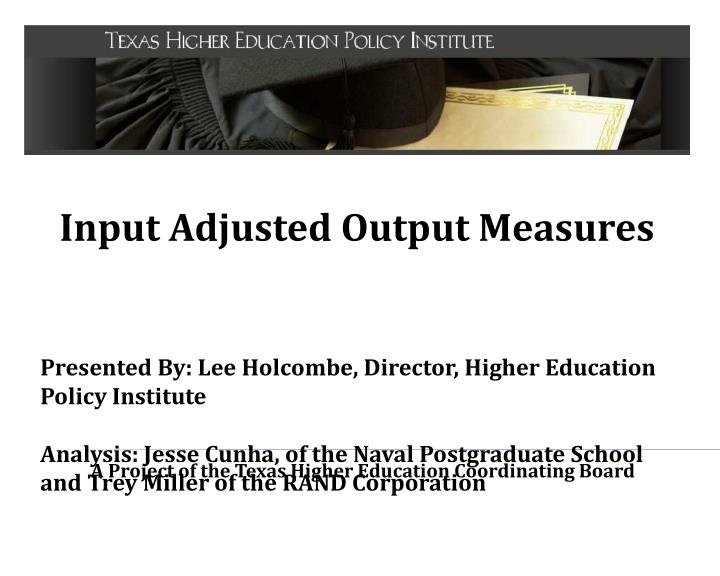 Input Adjusted Output Measures