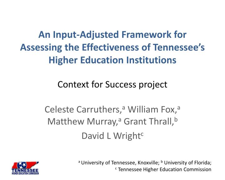 An Input-Adjusted Framework for Assessing the Effectiveness of Tennessee's Higher Education