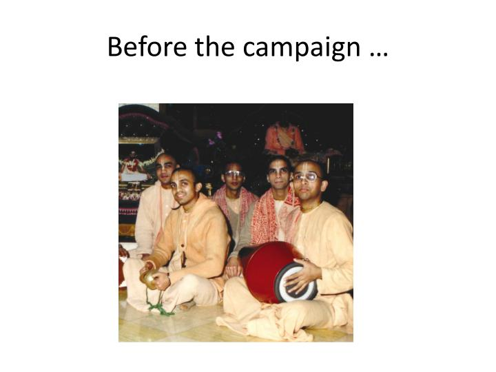 Before the campaign …