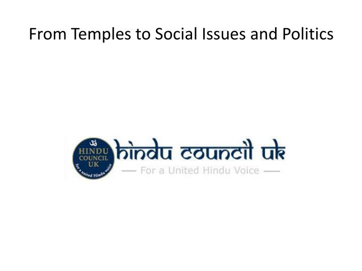 From Temples to Social Issues and Politics