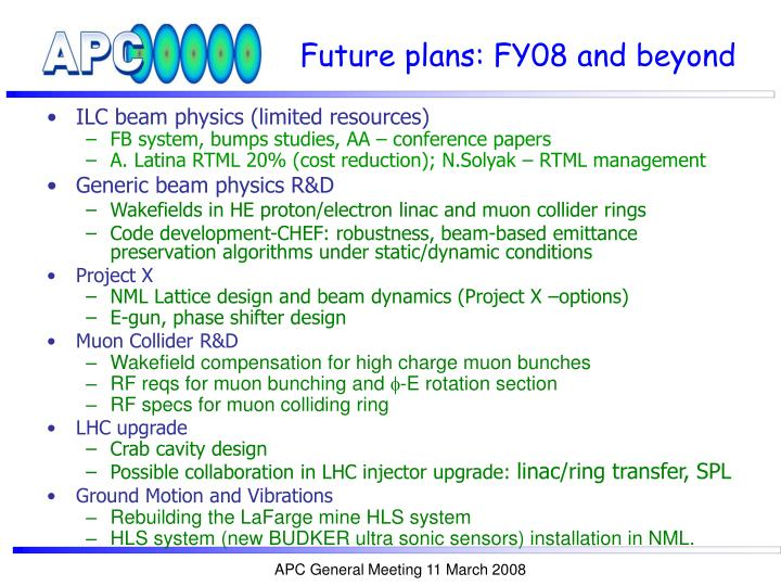 Future plans: FY08 and beyond