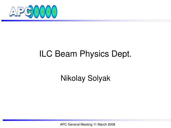 Ilc beam physics dept