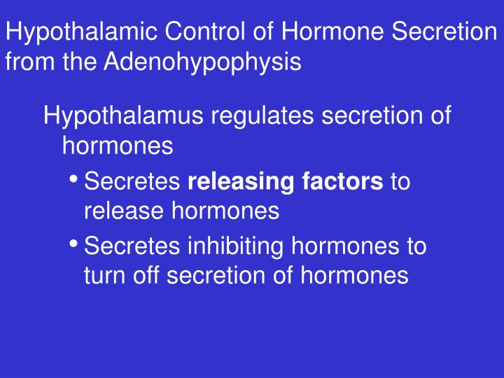 Hypothalamic Control of Hormone Secretion