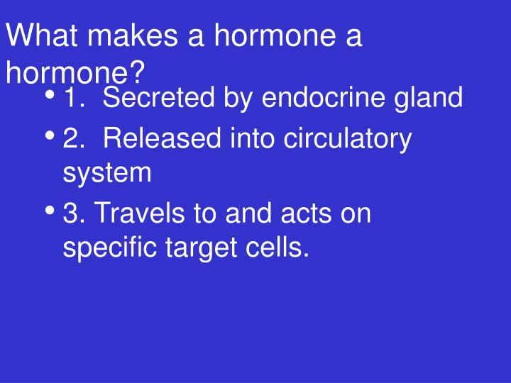 What makes a hormone a hormone?