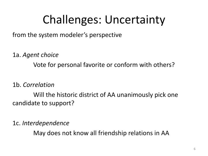 Challenges: Uncertainty