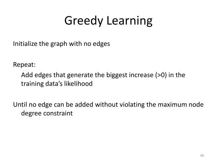 Greedy Learning