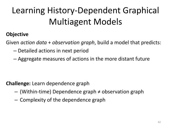 Learning History-Dependent Graphical