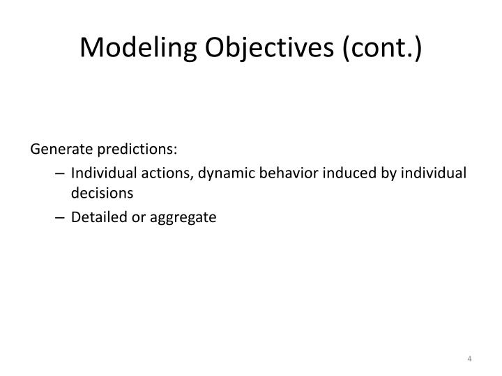 Modeling Objectives (cont.)