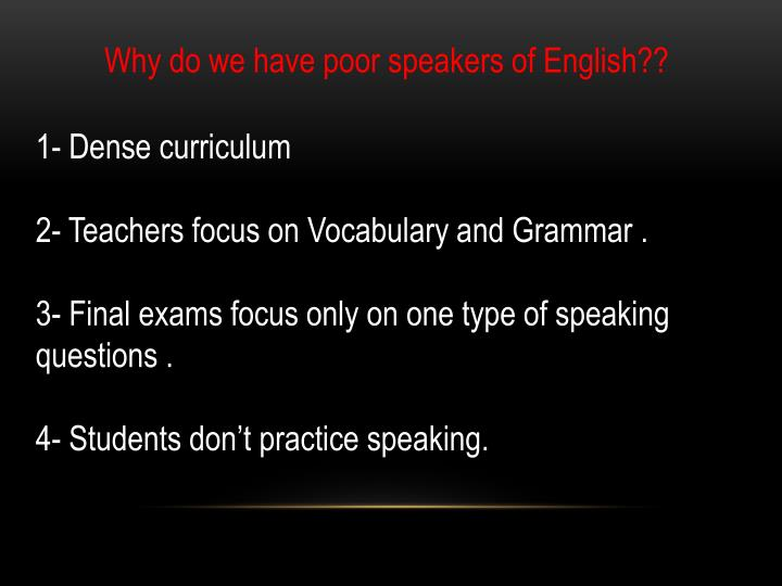 Why do we have poor speakers of English??