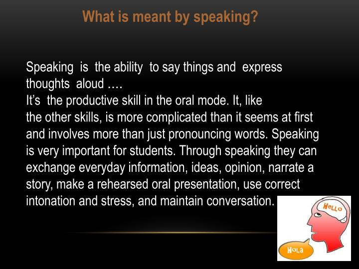 What is meant by speaking?