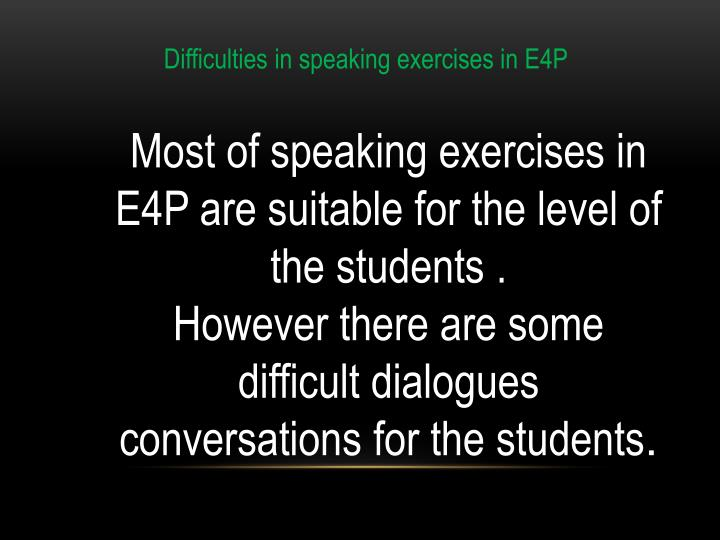 Difficulties in speaking exercises in E4P