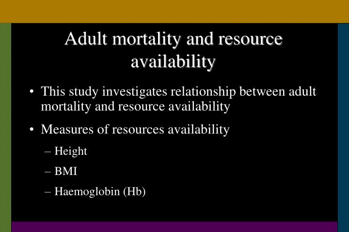 Adult mortality and resource availability