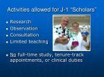 activities allowed for j 1 scholars