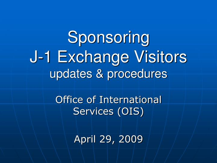Sponsoring j 1 exchange visitors updates procedures