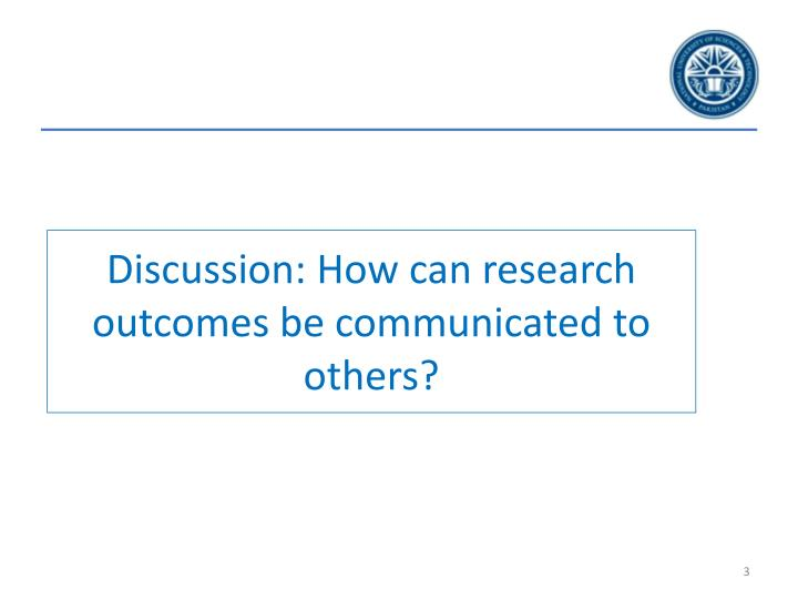 Discussion: How can research outcomes be communicated to others?