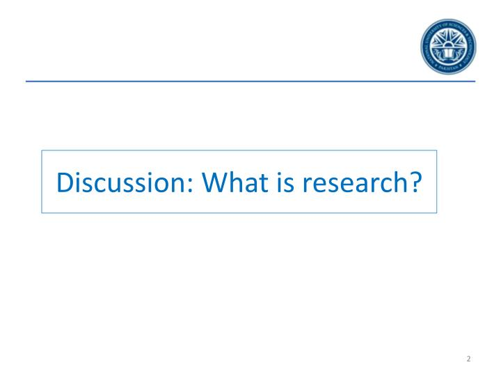 Discussion: What is research?