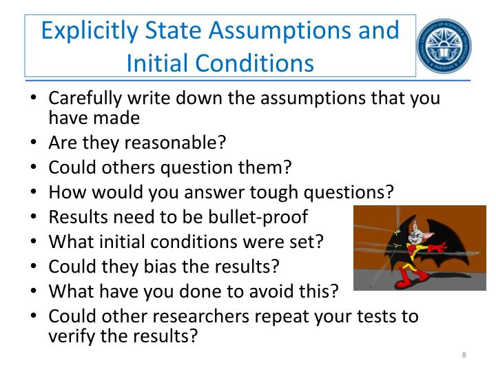 Explicitly State Assumptions and Initial Conditions