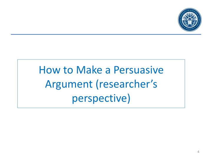 How to Make a Persuasive Argument (researcher's perspective)