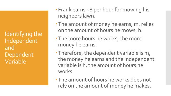 Frank earns $8 per hour for mowing his neighbors lawn.