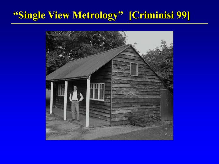 """Single View Metrology""  [Criminisi 99]"