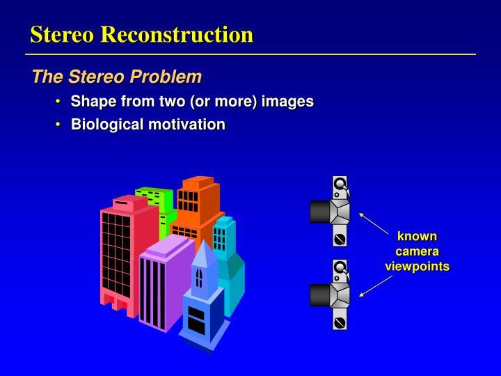 Stereo Reconstruction