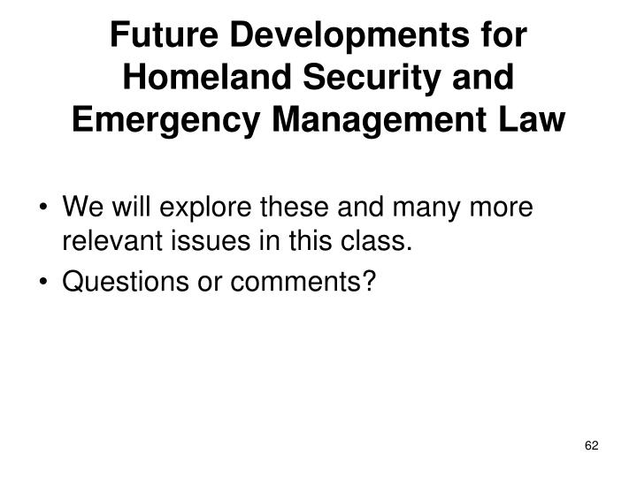 Future Developments for Homeland Security and Emergency Management Law